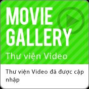 Thư viện Video:Thư viện Video đã được cập nhập